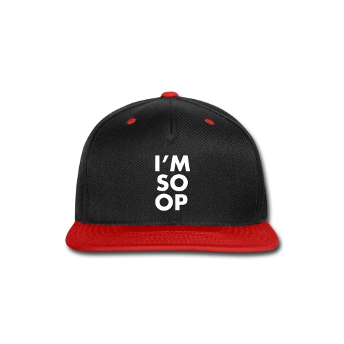 IM SO OP Hats - Snap-back Baseball Cap