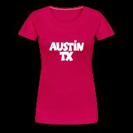 Women's T-Shirts ~ Women's Premium T-Shirt ~ Austin TX T-Shirt (Women Pink/White)