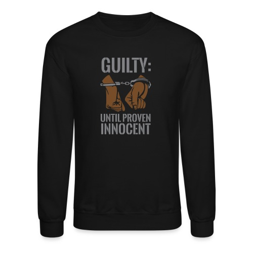 Boss Playa: Guilty Until Proven Innocent Black Sweatshirt - Crewneck Sweatshirt
