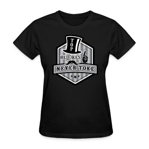 Women's Top Blokes Never Toke - Women's T-Shirt