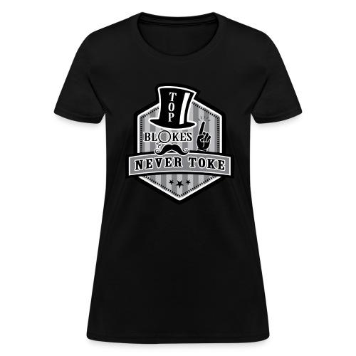 Women's Top Blokes Never Toke - Women's T-Shirt