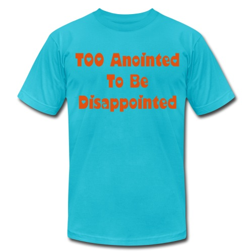 To Anointed To Be Disappointed T-shirt - Men's  Jersey T-Shirt