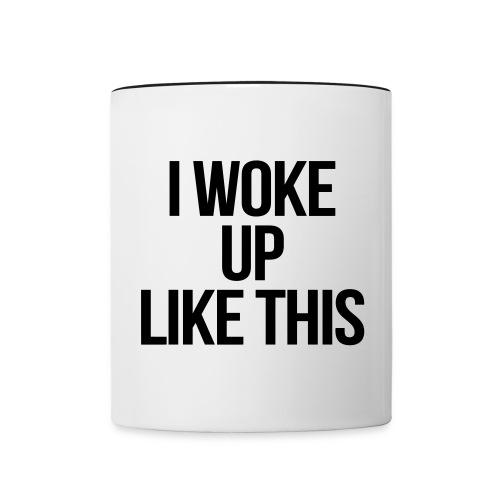 I woke up like this. - Contrast Coffee Mug