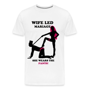 WIFE LED MARRIAGE TEE - Men's Premium T-Shirt