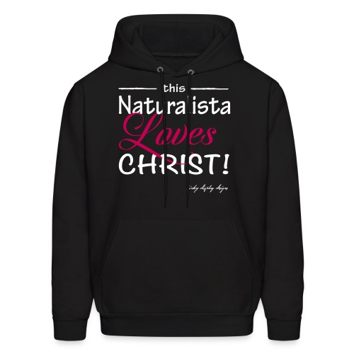 This Naturalista Loves Christ! - Men's Hoodie