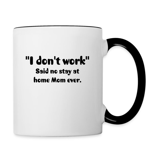 Lori bells fun for moms i dont work said no stay at home mom ever edit design solutioingenieria Image collections