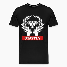 Stay Fly T-Shirts