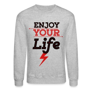 Enjoy Life crewneck sweatshirt - Crewneck Sweatshirt