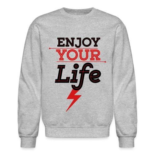 Enjoy Life crewneck sweatshirt - Crewneck Sweatshirt
