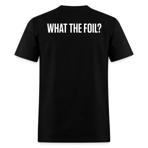 What the Foil - Men's T-Shirt