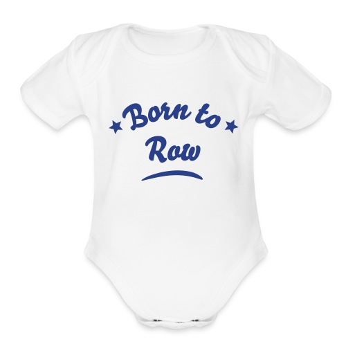 Born to Row Baby Uni - Organic Short Sleeve Baby Bodysuit