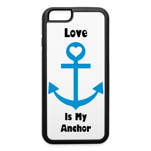 Love is my anchor - iPhone 6/6s Rubber Case