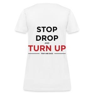 Stop, Drop, And Turn Up Womens T-Shirt - Women's T-Shirt