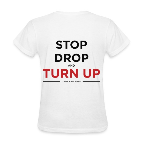 Stop, Drop, And Turn Up Womens T-Shirt - Women's T-Shirt