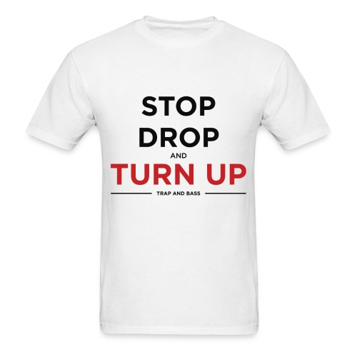 Stop, Drop, And Turn Up Mens T-Shirt - Men's T-Shirt