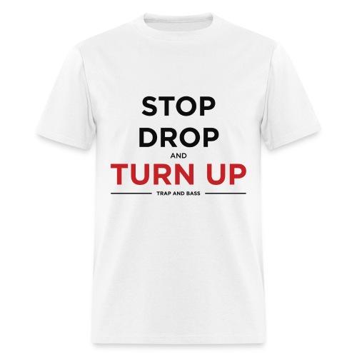 Stop, Drop, And Turn Up Mens T-Shirt - Men's T-Shirt