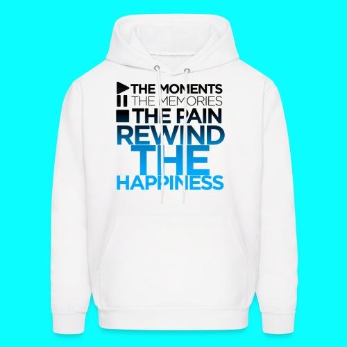 Sweat Shirt - Rewind the Happiness  - Men's Hoodie