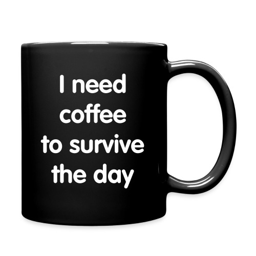 I need coffee to survive the day- Black - Full Color Mug