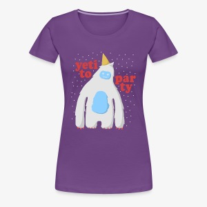 Yeti To Party - Women's Premium T-Shirt