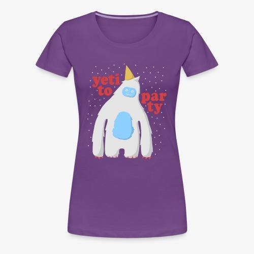 Yeti To Party - Women's Premium T-Shirt