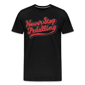Never Stop Pedalling  - Men's Premium T-Shirt