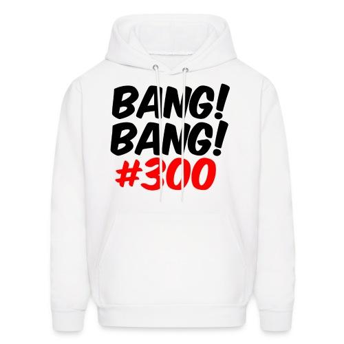 BANG BANG 300(HOODIE) - Men's Hoodie
