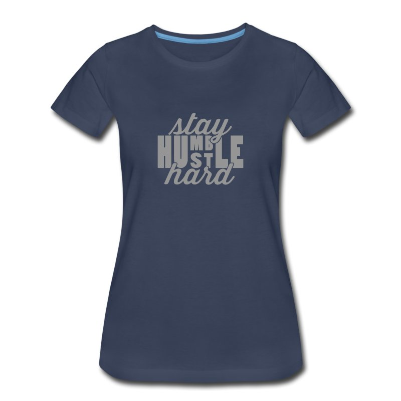 Stay Humble Hustle Hard - Women's Premium T-Shirt