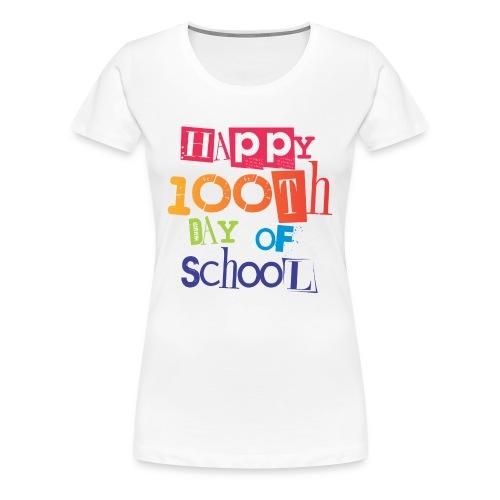 TeachersTshirts Happy 100th Day of School - Women's Premium T-Shirt
