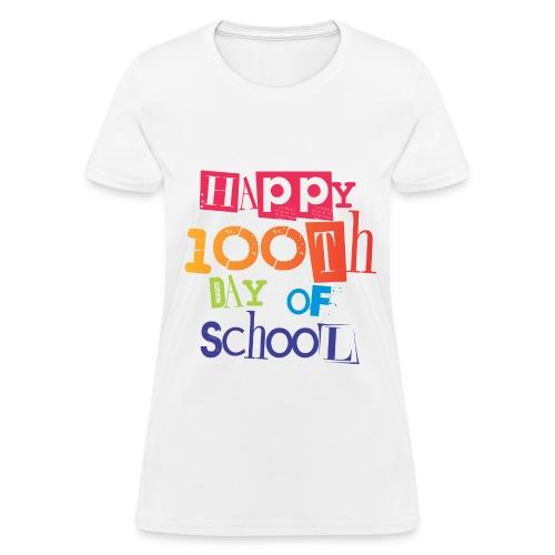 TeachersTshirts Happy 100th Day of School - Women's T-Shirt
