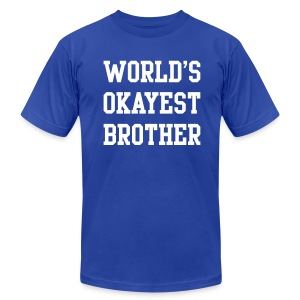 World's Okayest Brother - Men's T-Shirt by American Apparel