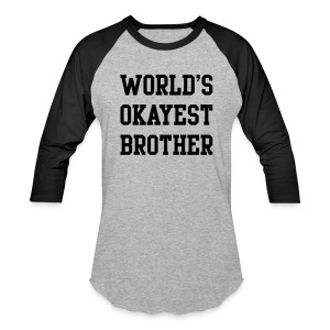 World's Okayest Brother - Baseball T-Shirt