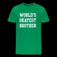 T-Shirts ~ Men's Premium T-Shirt ~ World's Okayest Brother