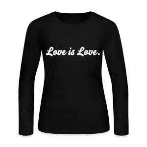 Women's Love is Love Long tee - Women's Long Sleeve Jersey T-Shirt