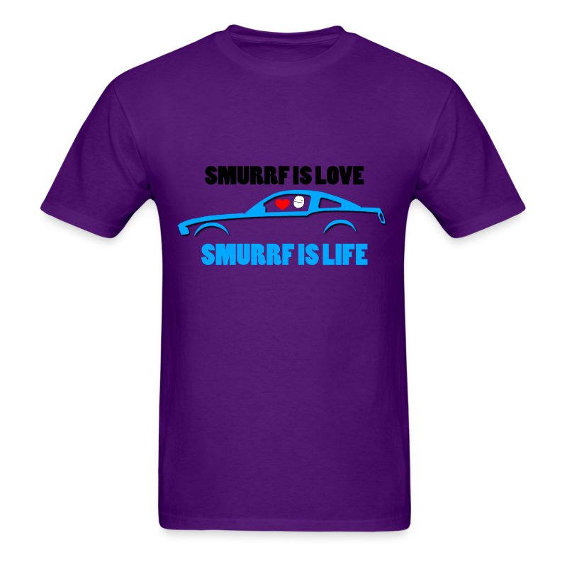 Smurrf is Love,Smurrf is Life - Men's T-Shirt