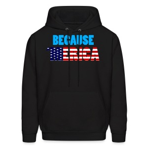 Because 'Merica! - Men's Hoodie