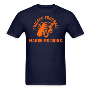 Chicago Football makes me Drink - Men's T-Shirt