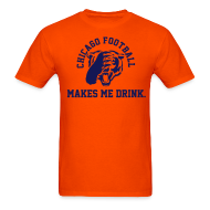 T-Shirts ~ Men's T-Shirt ~ Chicago Football makes me Drink