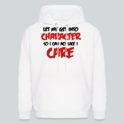 Get into Character/Like I Care - Men's Hoodie