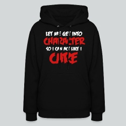 Get into Character/Like I Care - Women's Hoodie