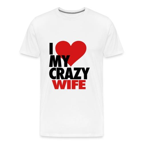 I Love My Crazy Wife Tee - Men's Premium T-Shirt