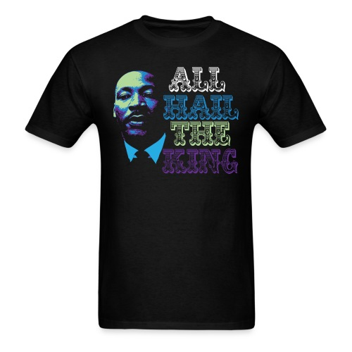 All Hail The King Tee - Men's T-Shirt