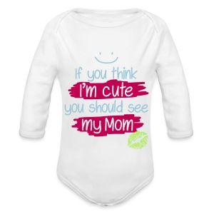 If You Think I'm Cute - Long Sleeve Baby Bodysuit