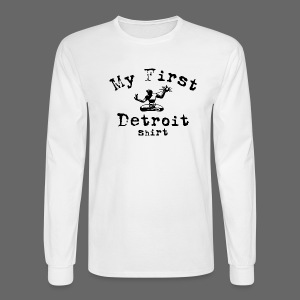 My First Detroit Shirt - Men's Long Sleeve T-Shirt