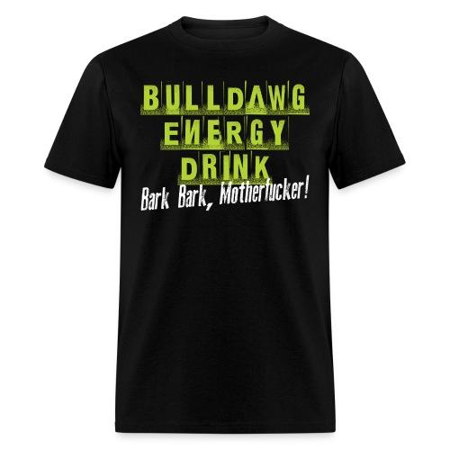 Bulldawg Energy Drink - Men's T-Shirt