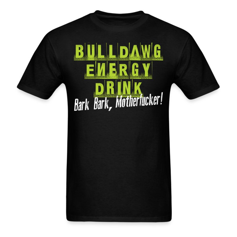 Bulldawg Energy Drink - Men's T-Shirt