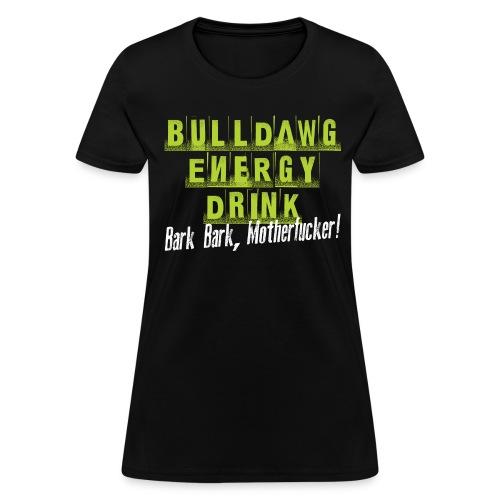 Bulldawg Energy Drink - Women's T-Shirt