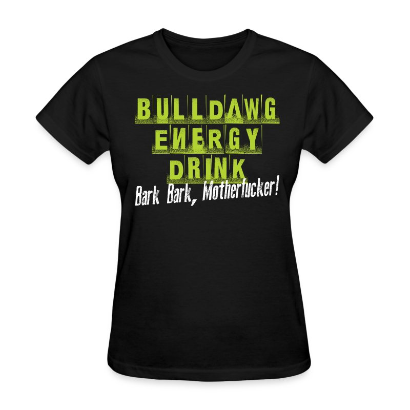 Bulldawg Energy Drink - Women's T-Shirt
