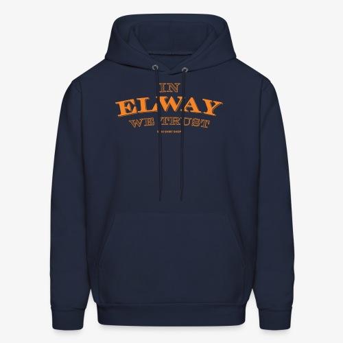 In Elway We Trust - Hoodie - OP - Men's Hoodie