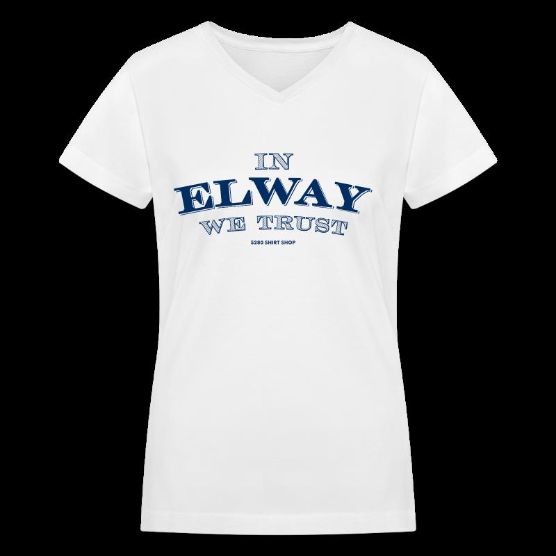 In Elway We Trust - Ladies - V-Neck - NP - Women's V-Neck T-Shirt