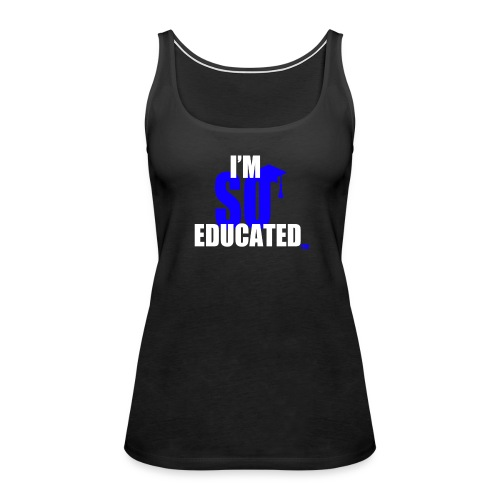 I'm So Educated Women's Premium Tank Top - Women's Premium Tank Top